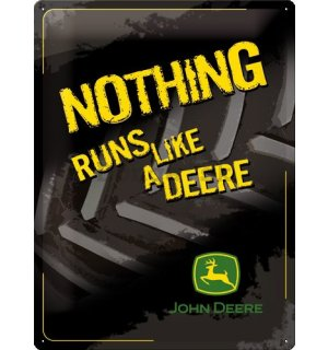 Plechová ceduľa – John Deere Nothing Runs Like Black