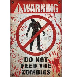 Plagát - Warning Do Not Feed The Zombies