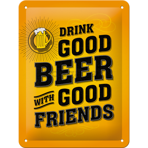 Plechová ceduľa - Drink Good Beer with Good Friends