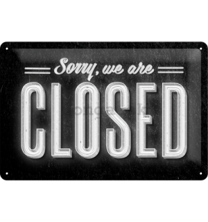 Plechová ceduľa - Sorry, We are Closed