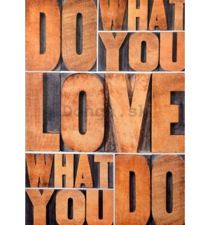 Obraz na plátne - Do What You Love, Love What You Do