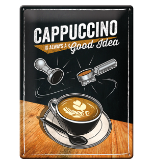 Plechová ceduľa - Cappuccino (Is Always a Good Idea)