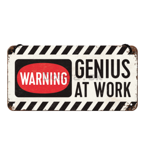 Závesná ceduľa – Warning! Genius at Work