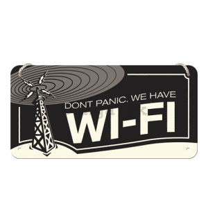 Závesná ceduľa – Don't Panic. We Have Wi-Fi