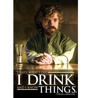 Plagát - Game of Thrones (I Drink and I Know Things)