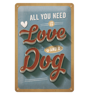 Plechová ceduľa: All You Need is Love and a Dog - 30x20 cm