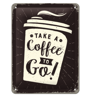Plechová ceduľa: Take a Coffee to Go! - 20x15 cm