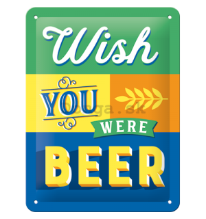Plechová ceduľa: Wish You Were Beer - 20x15 cm