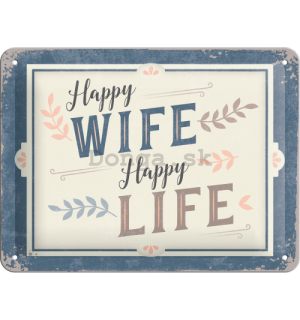 Plechová ceduľa: Happy Wife Happy Life - 15x20 cm
