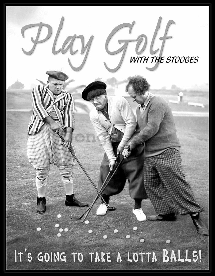 Plechová ceduľa – Play Golf with Stooges