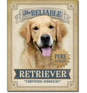 Plechová ceduľa - The Reliable Retriever