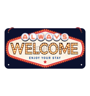 Závesná ceduľa: Always Welcome - 10x20 cm