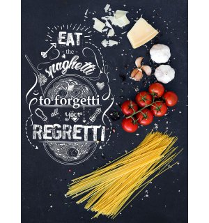 Fototapeta: Eat the Spaghetti to forget all zour Regretti - 184x254 cm